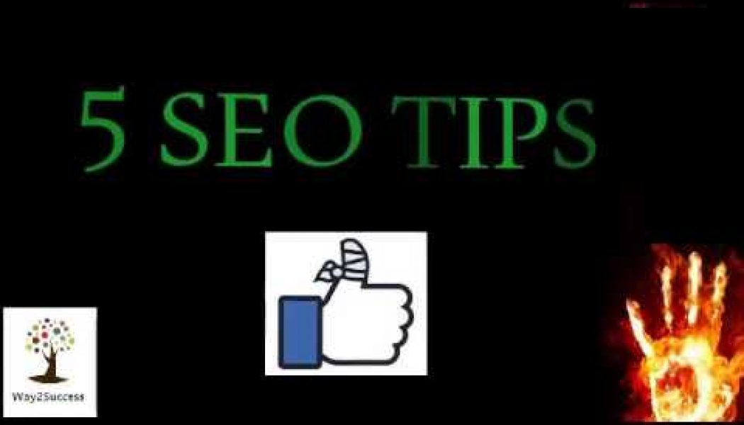 5 SEO Tips and Tricks –  2017