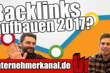 BACKLINKS aufbauen in 2017 – So funktioniert Backlinks setzen wirklich! Offpage SEO Tutorial Deutsch