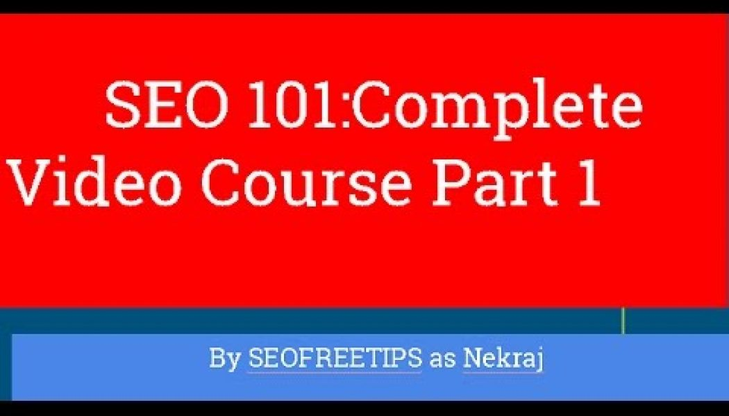 BASIC SEO FOR BEGINNERS Course and Tutorial 2017 Part 1