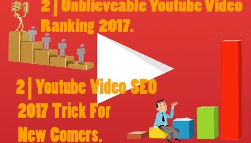 2 || How To || Rank || Youtube || Channel || and || Videos || 2017 Youtube Video Seo Urdu / Hindi