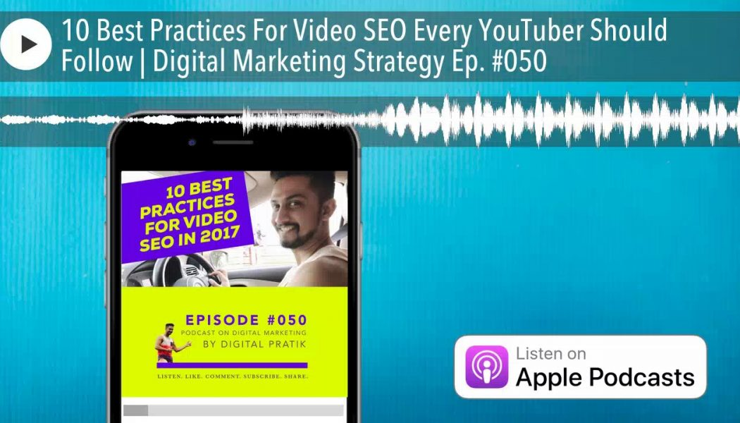 10 Best Practices For Video SEO Every YouTuber Should Follow | Digital Marketing Strategy Ep. #