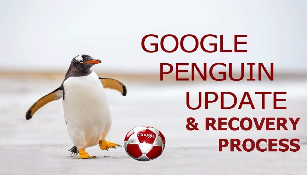 Google Penguin Update and Penguin Recovery Process in 2017