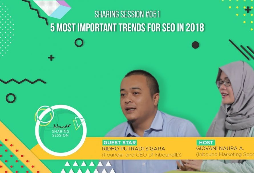 5 Most Important Trends for SEO in 2018 | Sharing Session #51