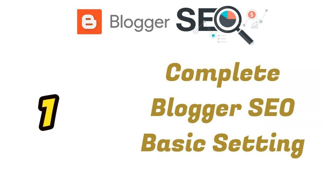 Blogger SEO | Basic SEO Blogger Site Setting | Urdu and Hindi Tutorials 2018